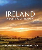 Peter Harbison and Leslie Conron Carola - Ireland - A Luminous Beauty - 9781848892316 - V9781848892316