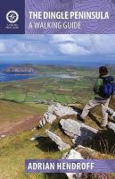 Adrian Hendroff - The Dingle Peninsula: A Walking Guide - 9781848892330 - V9781848892330
