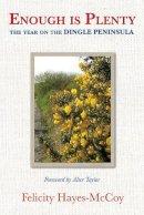 Hayes-McCoy, Felicity - Enough is Plenty: The Year on the Dingle Peninsula - 9781848892361 - V9781848892361