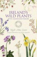Mac Coitir, Niall - Ireland's Wild Plants: Myths, Legends & Folklore - 9781848892491 - V9781848892491