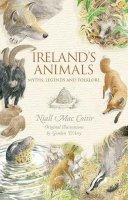 Mac Coitir, Niall - Ireland's Animals: Myths, Legends & Folklore - 9781848892507 - V9781848892507