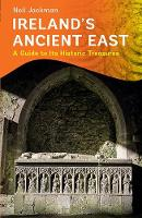 Jackman, Neil - Ireland's Ancient East: A Guide to its Historic Treasures 2016 - 9781848892705 - V9781848892705