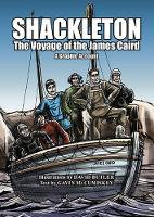 Gavin McCumiskey, David Butler - Shackleton: The Voyage of the James Caird: A Graphic Account 2016 - 9781848892811 - V9781848892811