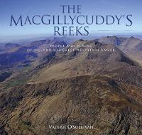 O'Sullivan, Valerie - The MacGillycuddy's Reeks: People and Places of Ireland's Highest Mountain Range 2016 - 9781848892941 - V9781848892941