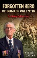 Michèle Callan - Forgotten Hero of Bunker Valentin: The Harry Callan Story - 9781848893016 - V9781848893016