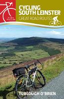 Turlough O'Brien - Cycling South Leinster: Great Road Routes (Collins Press Guides) - 9781848893054 - V9781848893054