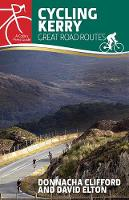 Donnacha Clifford, David Elton - Cycling Kerry: Great Road Routes (Collins Press Guides) - 9781848893078 - V9781848893078