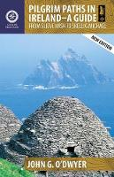 John G. O'Dwyer - Pilgrim Paths in Ireland: A Guide: From Slieve Mish to Skellig Michael (Collins Press Guides) - 9781848893153 - V9781848893153