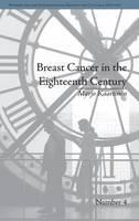 Kaartinen, Marjo - Breast Cancer in the Eighteenth Century - 9781848933644 - V9781848933644