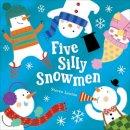 - Five Silly Snowmen - 9781848954953 - V9781848954953