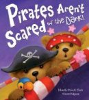 Powell-Tuck, Maudie - Pirates Aren't Scared of the Dark! - 9781848959002 - V9781848959002