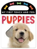Rusling, Annette - My First Touch and Feel: Puppies (My First Touch & Feel) - 9781848959200 - V9781848959200