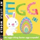 Litton, Jonathan - Egg: An Egg-Citing Easter Eggs-Capade! (My Little World) - 9781848959651 - V9781848959651