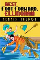 Talbot, Dennis - Best Foot Forward, Ellingham - 9781848976184 - V9781848976184