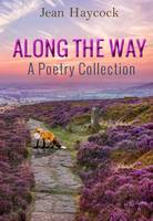 Jean Haycock - Along The Way- A Poetry Collection - 9781848976191 - V9781848976191