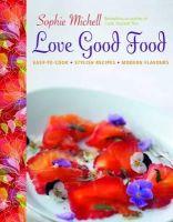 Sophie Michell - Love Good Food - 9781848990104 - V9781848990104