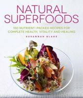 Blake, Susannah - Natural Superfoods - 9781848992283 - V9781848992283