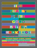 William Sitwell - The Really Quite Good British Cookbook: The Food We Love from 100 of Our Best Chefs, Cooks, Bakers and Local Heroes - 9781848993280 - V9781848993280