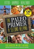 Marsden, Keris - The Paleo Primer: A Second Helping: Fitter, Happier, Healthier - 9781848993419 - V9781848993419
