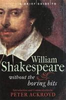 Ackroyd, Peter - Brief Guide to William Shakespeare - 9781849010481 - V9781849010481