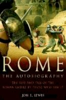 Lewis, Jon E. - Rome: The Autobiography - 9781849010832 - V9781849010832