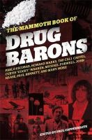Copperwaite, Paul - The Mammoth Book of Drug Barons - 9781849013062 - 9781849013062