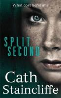 Staincliffe, Cath - Split Second - 9781849013451 - V9781849013451