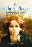 Aeronwy Thomas - My Father's Places - 9781849013642 - V9781849013642