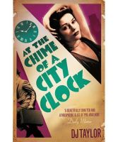 Taylor, D. J. - At the Chime of a City Clock - 9781849013901 - V9781849013901