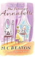 Beaton, M.C. - The Taming of Annabelle - 9781849014861 - KIN0026585