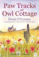 O'Connor, Denis - Paw Tracks at Owl Cottage - 9781849016407 - V9781849016407