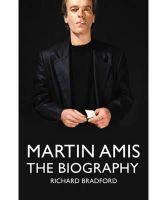 Bradford, Richard - Martin Amis: The Biography. by Richard Bradford - 9781849017015 - 9781849017015