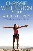 Wellington, Chrissie - Chrissie Wellington: The Autobiography. - 9781849017138 - V9781849017138