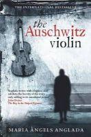 Anglada, Maria Angels - The Auschwitz Violin - 9781849019811 - KTG0012673