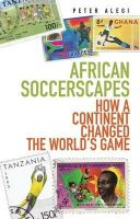 Alegi, Peter - African Soccerscapes - 9781849040389 - V9781849040389