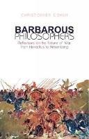 Christopher Coker - Barbarous Philosophers - 9781849040891 - V9781849040891