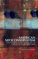 Drolet, Jean-Franois - American Neoconservatism: The Politics and Culture of a Reactionary Idealism - 9781849041249 - V9781849041249