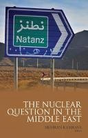 Kamrava, Mehran - Nuclear Question in the Middle East - 9781849042116 - V9781849042116