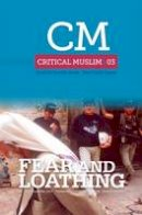 - Critical Muslim 3: Fear and Loathing - 9781849042222 - V9781849042222