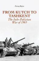 Bajwa, Farooq Naseem - From Kutch to Tashkent - 9781849042307 - V9781849042307