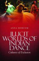 Morcom, Anna - Illicit WorldS of Indian Dance - 9781849042796 - V9781849042796