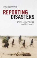 Franks, Suzanne - Reporting Disasters - 9781849042888 - V9781849042888