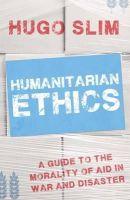 Slim, Hugo - Humanitarian Ethics - 9781849043403 - V9781849043403