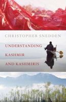 Snedden, Christopher - Understanding Kashmir and Kashmiris - 9781849043427 - V9781849043427
