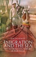 Newitt, Malyn - Emigration and the Sea - 9781849044165 - V9781849044165