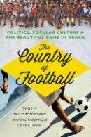 Edited By Paulo Fontes, Bernardo Buarque de Hollanda - The Country of Football - 9781849044172 - V9781849044172