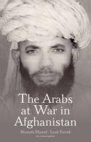 Hamid, Mustafa, Farrall, Leah - The Arabs at War in Afghanistan - 9781849044202 - V9781849044202