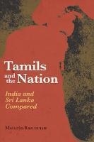 Madurika Rasaratnam - Tamils and the Nation: India and Sri Lanka Compared - 9781849044783 - V9781849044783