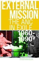 Stephen Ellis - External Mission: The ANC in Exile, 1960-1990 - 9781849045063 - V9781849045063