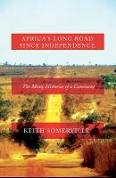 Somerville, Keith - Africa's Long Road Since Independence - 9781849045155 - V9781849045155